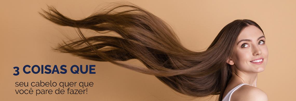 Se o seu cabelo falasse ele te pediria para parar de fazer essas 3 coisas!